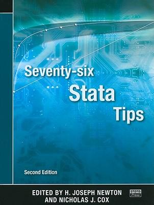 Seventy-Six Stata Tips - Newton, H Joseph (Editor), and Cox, Nicholas J (Editor)