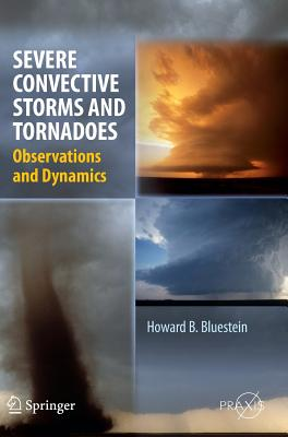 Severe Convective Storms and Tornadoes 2012: Observations and Dynamics - Bluestein, Howard B.