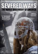 Severed Ways: The Norse Discovery of America - Tony Stone