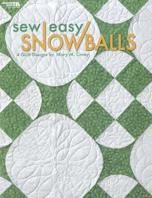 Sew Easy Snowballs - Covey, Mary M