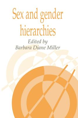 Sex and Gender Hierarchies - Miller, Barbara D (Editor)