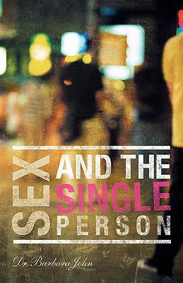 Sex and the Single Person - John, Barbara, Dr.