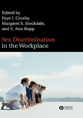 Sex Discrimination in the Workplace: Multidisciplinary Perspectives - Crosby, Faye J (Editor), and Stockdale, Margaret S (Editor), and Ropp, S Ann (Editor)