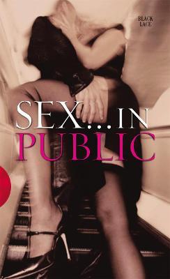 Sex in Public - Gordon, Lindsay (Editor)