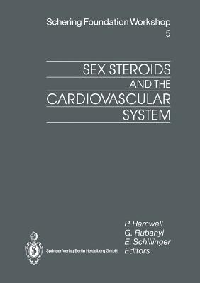 Sex Steroids and the Cardiovascular System - Ramwell, Peter (Editor)