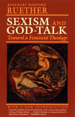 Sexism and God Talk: Toward a Feminist Theology - Ruether, Rosemary R