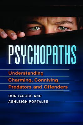 Sexual Forensics: Lust, Passion, and Psychopathic Killers - Jacobs, Don, and Portales, Ashleigh
