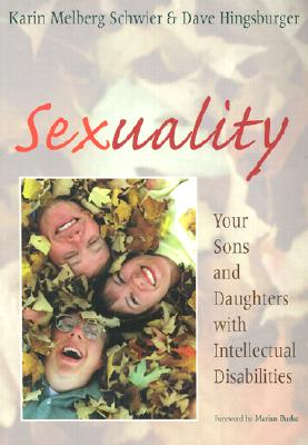 Sexuality: Your Sons and Daughters with Intellectual Disabilities - Schwier, Karin Melberg, and Hingsburger, David, M.Ed., and Hingsburger, Dave