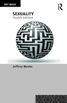 Sexuality - Weeks, Jeffrey