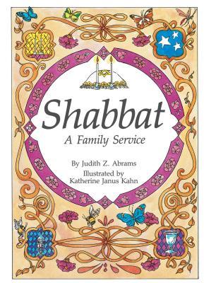 Shabbat - Abrams, Judith Z, Rabbi, and Kahn, Katherine Janus (Illustrator)