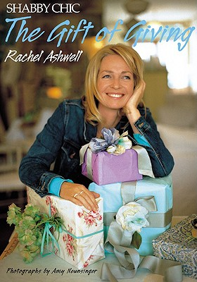 Shabby Chic: The Gift of Giving - Ashwell, Rachel