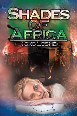 Shades of Africa: Kwasuka Sukela - Loshe, Toko