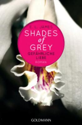 Shades of Grey 02. Gef?hrliche Liebe - James, E L