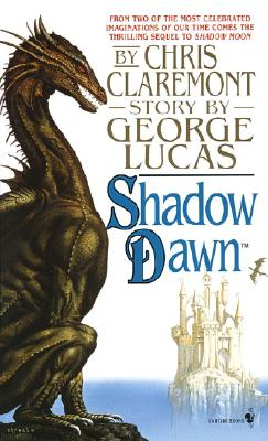Shadow Dawn: Second in the Chronicles of the Shadow War - Lucas, George, and Claremont, Chris