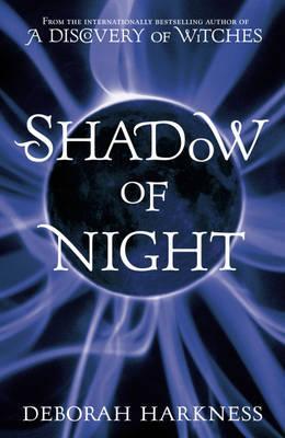 Shadow of Night - Harkness, Deborah E.