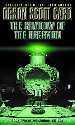 Shadow Of The Hegemon: Book 2 of The Shadow Saga - Card, Orson Scott
