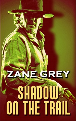 Shadow on the Trail - Grey, Zane