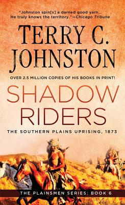 Shadow Riders: The Southern Plains Uprising, 1873 - Johnston, Terry C