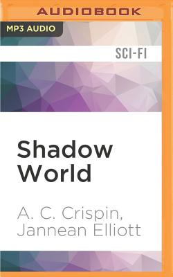 Shadow World - Crispin, A C, and Elliott, Jannean, and Nordlinger, Romy (Read by)