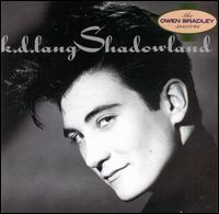 Shadowland - k.d. lang and the Reclines