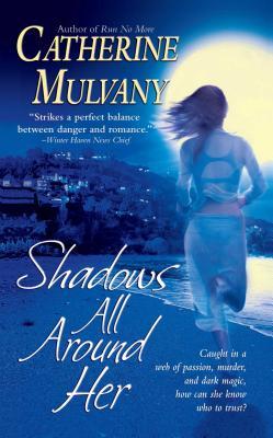 Shadows All Around Her - Mulvany, Catherine