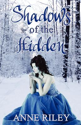Shadows of the Hidden - Riley, Anne
