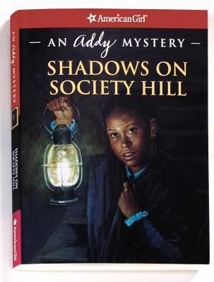 Shadows on Society Hill: An Addy Mystery - Coleman, Evelyn