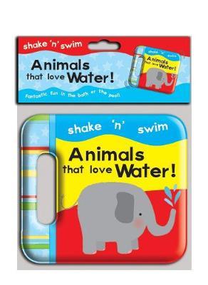Shake 'n' Swim - Animals That Love Water -