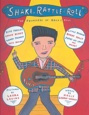 Shake, Rattle & Roll: The Founders of Rock & Roll - George-Warren, Holly
