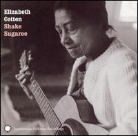 Shake Sugaree - Elizabeth Cotten