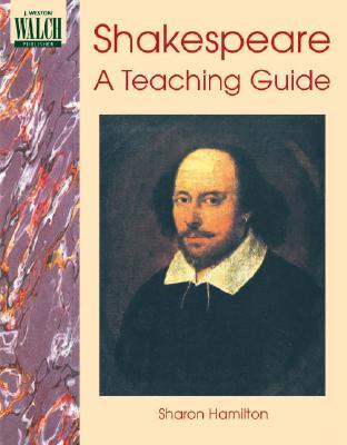 Shakespeare: A Teaching Guide - Hamilton, Sharon
