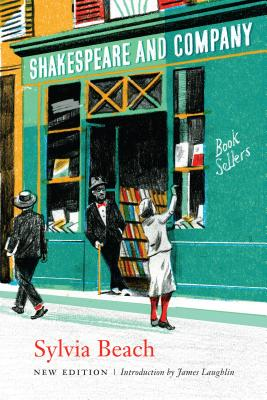 Shakespeare and Company - Beach, Sylvia, Professor, and Laughlin, James (Introduction by)