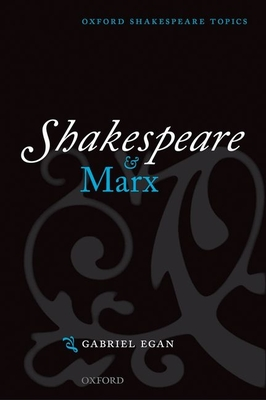 Shakespeare and Marx - Egan, Gabriel