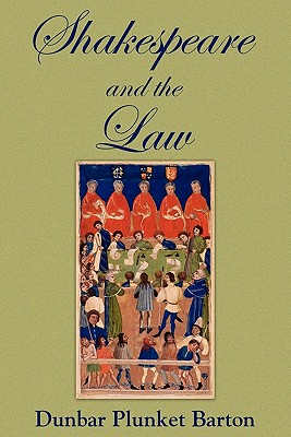 Shakespeare and the Law - Barton, Dunbar Plunket