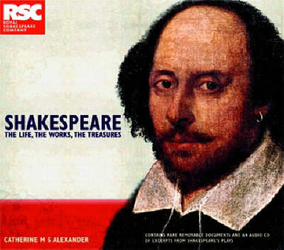 Shakespeare: Life, Works, Treasures - Alexander, Catherine M. S.