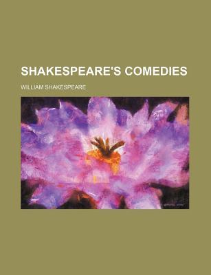Shakespeare's Comedies - Shakespeare, William