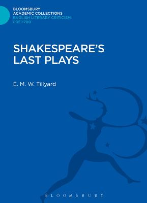 Shakespeare's Last Plays - Tillyard, Eustace M.
