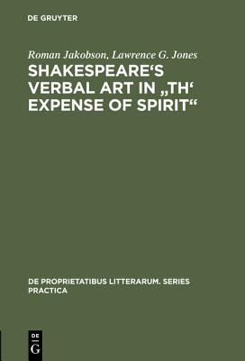 Shakespeare's Verbal Art in Th' Expense of Spirit - Jakobson, Roman, and Jones, Lawrence G