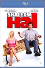 Shallow Hal [Blu-ray] - Bobby Farrelly; Peter Farrelly