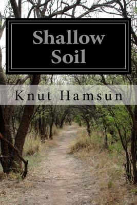 Shallow Soil - Hamsun, Knut, and Hyllested, Carl Christian (Translated by)