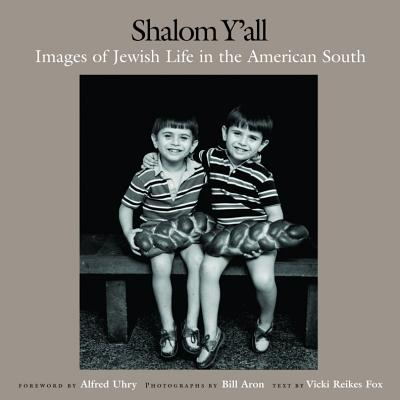 Shalom Y'All: Images of Jewish Life in the American South -
