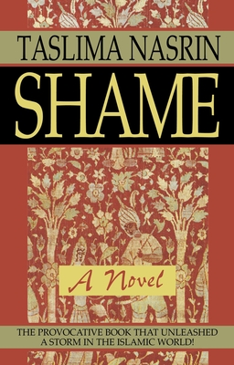 Shame - Nasrin, Taslima, and Datta, Kankabati (Translated by), and Nasarina, Tasalima