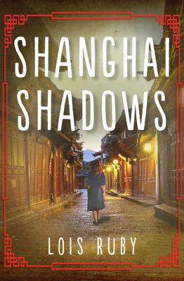 Shanghai Shadows - Ruby, Lois