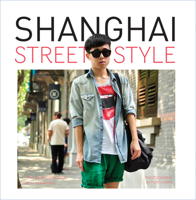 Shanghai Street Style - Johnson-Woods, Toni, and Karaminas, Vicki