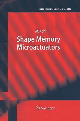 Shape Memory Microactuators - Kohl, Manfred