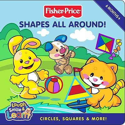 Shapes All Around!: Circles, Squares & More! - Huelin, Jodi, and Fletcher, Lyn (Illustrator)