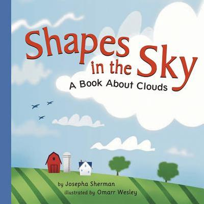 Shapes in the Sky: A Book about Clouds - Sherman, Josepha