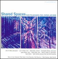 Shared Spaces: Music for Percussion, Horn, Clarinet, and Winds - Christopher Norton (percussion); David Jolley (horn); John Beck (chimes); John Beck (vibraphone); John Beck (percussion);...