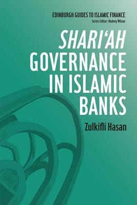 Shari'ah Governance in Islamic Banks - Hasan, Zulkifli