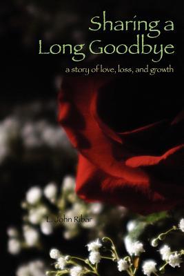 Sharing a Long Goodbye - Ribar, L John